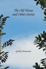 The Old House and Other Stories - Gerda Christensen
