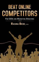 Beat Online Competitors : For CEO's & Marketing Directors - Mba Rasna Bedi