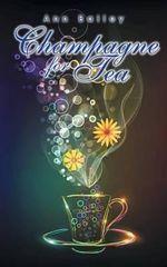 Champagne for Tea - Ann Bailey