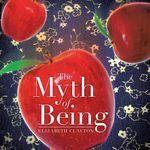 The Myth of Being - Elizabeth Clayton