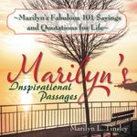 Marilyn's Fabulous 101 Sayings and Quotations for Life : Marilyn's Inspirational Passages - Marilyn L. Tinsley
