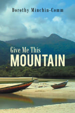 Give Me This Mountain - Dorothy Minchin-Comm