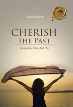 Cherish the Past : Spring Island Trilogy Book One - Sandra Steiner