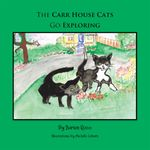 The Carr House Cats Go Exploring - Darien Ross