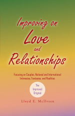 Improving on Love and Relationships : Focusing on Couples, National and International Intimacies, Fantasies, and Realities - Lloyd E. McIlveen