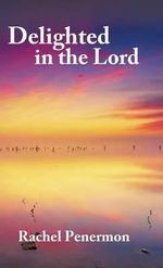 Delighted in the Lord - Rachel Penermon