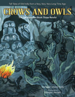 Crows and Owls : The Panchatantra Book Three Retold - Narindar Uberoi Kelly
