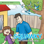 Squawky : The Little Blue Jay - Melissa A. Jones