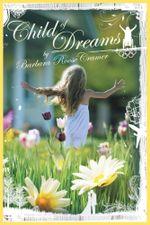 Child of Dreams - Barbara Roose Cramer