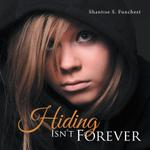Hiding Isn't Forever - Shantise S. Funchest