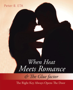 When Heat Meets Romance & The Glue factor : The Right Key Always Opens The Door - Peter B. ETA