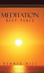 Meditation : Deep Peace - Dennis Hill