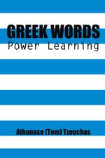Greek Words : Power Learning - Athanase (Tom) Tzouchas