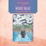 The Legend of Witch Hazel of Point Clear Alabama - Jean Kennedy