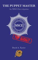 The Puppet Master : An Msce Investigation - David A. Xavier