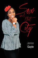Sex and That City - Janice Gayle