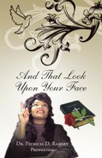 That Look upon Your Face - Dr. Patricia D. Ramsey