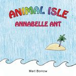 ANIMAL ISLE : ANNABELLE ANT - Merl Borrow