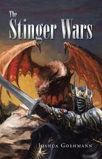 The Stinger Wars - JOSHUA GOEHMANN