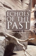 Echoes of the Past - Carolyn Rose Durling