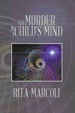 The Murder in a Child's Mind - Rita Marcoli