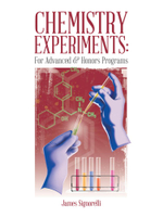 Chemistry Experiments : For Advanced & Honors Programs - James Signorelli