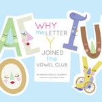 Why the Letter y Joined the Vowel Club - Marian Yakicic Burmeff