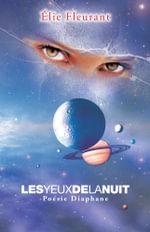 Les Yeux de La Nuit : Poesie Diaphane - Elie Fleurant