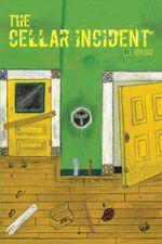 The Cellar Incident - Lee Bruno