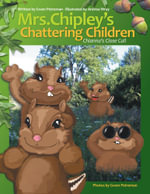 Mrs. Chipley's Chattering Children : Chianna's Close Call - Gwen Petreman