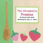 The Strawberry Promise - Patricia Clark Smith