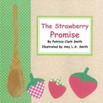The Strawberry Promise - Patricia Clark Smith