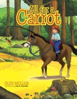 All for a Carrot - Glen Moller