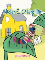 Mister E. Caterpillar - Rachel McNamara