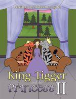 King Tigger and the Princess II - McKenna Lynn