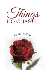 Things Do Change - Amanda Mateus