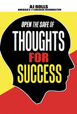 Open the Safe of Thoughts for Success - A. J. Rolls