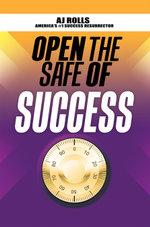 Open the Safe of Success - A. J. Rolls