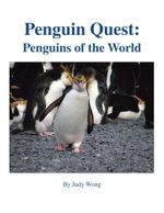 Penguin Quest : Penguins of the World - Judy Wong