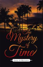 The Mystery of Time - Jose A Retana