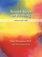 Sound Steps to Reading : Advanced Code - Ph.D., Diane McGuinness