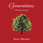 Generations : A Heritage Journey - Joyce Shearin