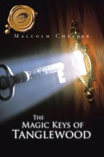 The Magic Keys of Tanglewood - Malcolm Chester