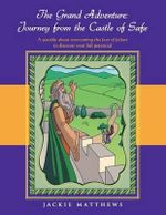The Grand Adventure : Journey from the Castle of Safe - Jackie Matthews