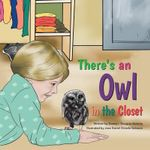 There's an Owl in the Closet! - Donna I Douglas Walchle