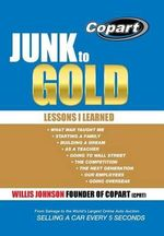Junk to Gold : From Salvage to the World's Largest Online Auto Auction - Marla J Pugh