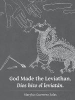 God Made the Leviathan. Dios Hizo El Leviatan. - Maryluz Guerrero Salas