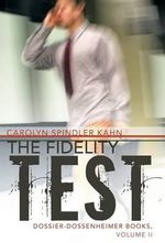 The Fidelity Test - Carolyn Spindler Kahn