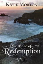 The Edge of Redemption - Katie Morton