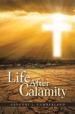 Life After Calamity - Gregory L Cumberland